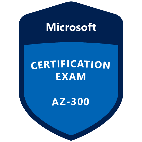 AZ-300 Microsoft Azure Architect Technologies